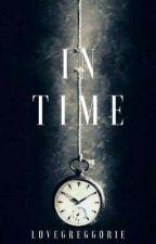 In Time by lovegreggorie
