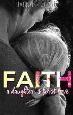 Faith: Daughter's first love. by IvonneGlynn
