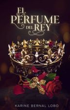 El perfume del Rey. by Karinebernal