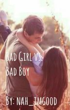 Bad Girl vs. Bad Boy by nah_imgood