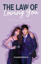 THE LAW OF LOVING YOU °[KathNiel] ✓COMPLETE by MadamKlara