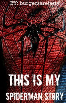 This is My Spiderman Story
