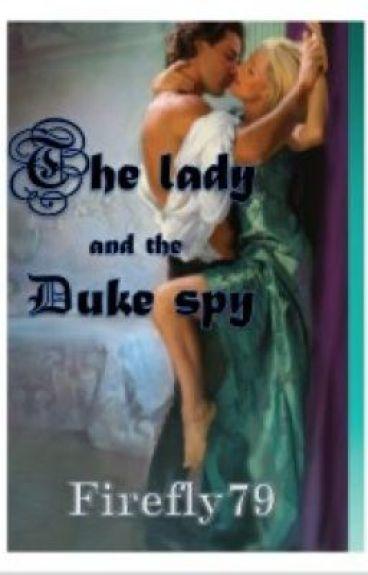 The lady & the duke spy