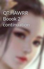 QT:HAWRR Boook 2 continuation by Fiore5552