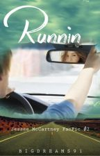 Runnin [Jesse McCartney FanFic] #2 Leavin Series by BigDreams91