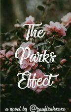 The Parks Effect by zaafirahxoxo