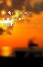 Help enhance endurance easily! by Denctorcoxy