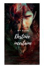 Destinée incertaine by elya_68