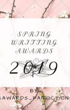 Spring Writing Awards 2019 by Awards_Fanfictions