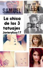 La chica de los 3 tatuajes /Alexby,Vegetta,Rubius y tu by Javierylizzy17