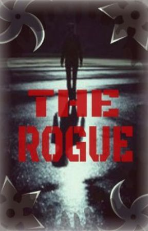 The Rogue (ON HOLD) by Hunter167
