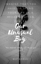 Our Unusual Boy by WotaHalu