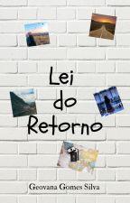 Lei do Retorno by geovanafbb