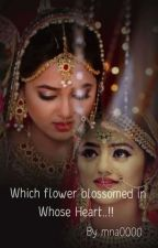 Which Flower blossomed in Whose Heart...!!  by mna3108