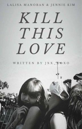 KILL THIS LOVE by jxx_xoxo