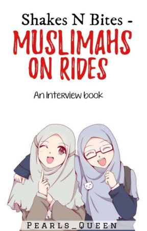 Shakes N Bites - Muslimahs on rides by Pearls_Queen