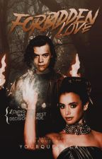 Forbidden Love [COMPLETED] by yourqueennica