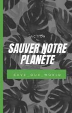 Sauver notre planète 🌳 by Save_Our_World