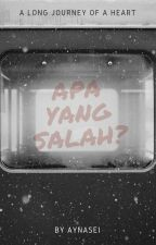 Apa Yang Salah? by aynasei