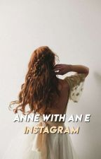 Anne with an e || instagram by xannvx