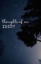 thoughts of an idiot by lluanxa