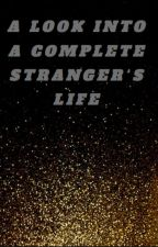 A look into a complete stranger's life! by Ceyesla