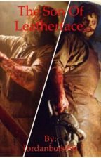 The Son Of Leatherface.  by Jordanbois990