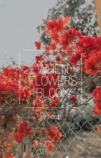 When Flowers Bloom by NorahTochhawng