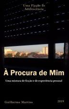 À Procura de Mim by guilherme_pm_