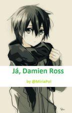 Já, Damien Ross by MiriaPol