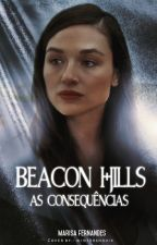 Beacon Hills: As Consequências [2] by marisafernandes12