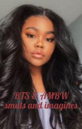 BTS AMBW smuts and imagines  by JiminsMelaninWifey__