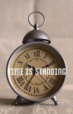 TIME IS STANDING by silverrain0204