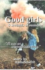 Good girls; 5sos  (in revisione) by namelessfre