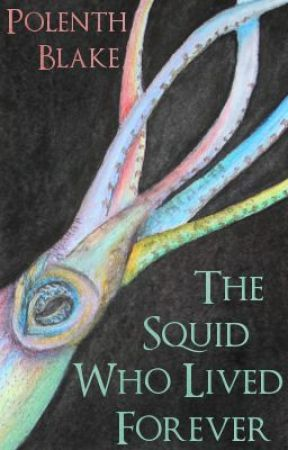 The Squid Who Lived Forever (Short Story) by Polenth