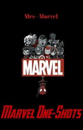 Marvel/Avengers One-Shots {REQUESTS TEMPORARILY CLOSED}  by Mrs--Marvel