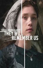 They Will Remember Us by SingularSingularity