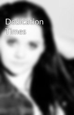 Dedication Times
