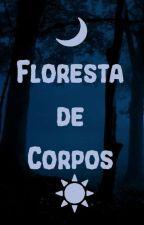 Floresta de Corpos by IsaakGD5