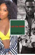Let Us Ride by ReelBitque