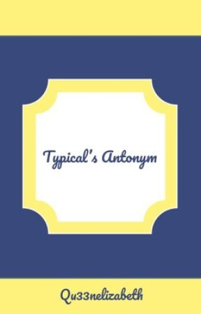 Typical's Antonym - Chapter 7- Access Denied - Wattpad