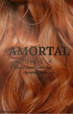 AMORTAL - Tome 1 : K by Writzzarde