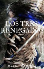 LOS TRES RENEGADOS by HeberRM