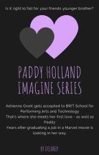 ~*Paddy Holland*~ |imagine series| by princessdelaney895
