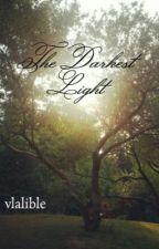 The Darkest Light by vlalible