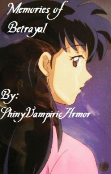 Memories of Betrayal (An Inuyasha fan fiction) by ShinyVampiricArmor