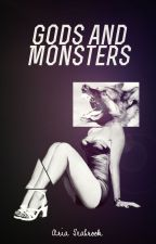 Gods And Monsters by AriaSeabrook