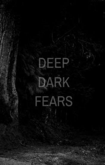 Deep Dark Fears   Stiles Stilinski Fanfiction - audreyswan1234 - Wattpad