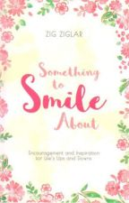 Something to Smile About (Zig Ziglar) by KuyangZionSpazzue