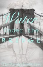 Water Under the Bridge (Percabeth AU) by TheRivalryEndsHere
